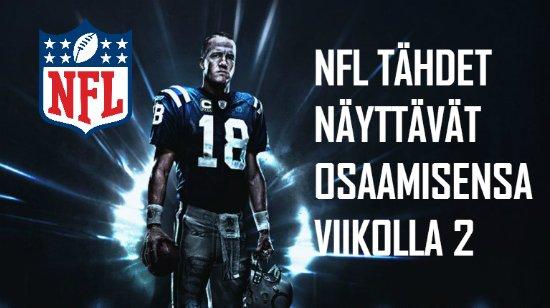 NFL tähdet näyttävät osaamisensa viikolla 2